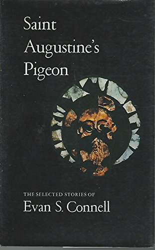 9780865470149: Saint Augustine's Pigeon: The Selected Stories of Evan S. Connell