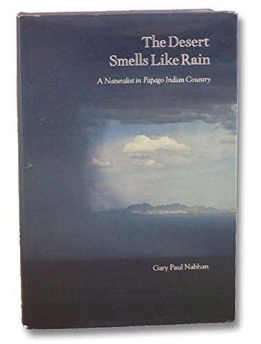 The Desert Smells Like Rain: A Naturalist in Papago Indian Country (SIGNED)
