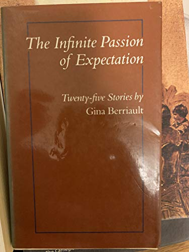 The Infinite Passion of Expectation : Twenty-Five Stories (SIGNED-Bookplate): Berriault, Gina