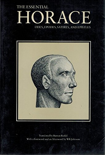 The Essential Horace : Odes, Epodes, Satires: Horace
