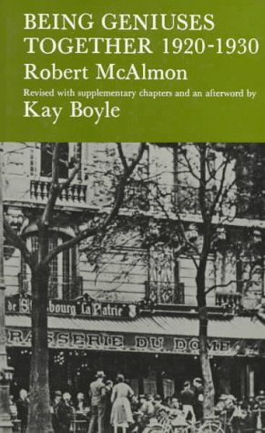 9780865471498: Being Geniuses Together 1920-1930 (Revised with supplementary chapters and an afterword by Kay Boyle)