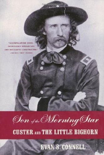 Son of the Morning Star: Connell, Evan S.