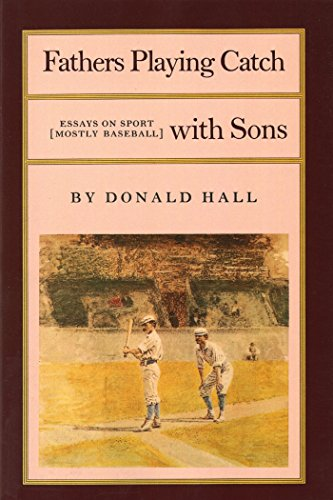 Fathers Playing Catch With Sons: Essays on Sport [Mostly Baseball]: Hall, Donald