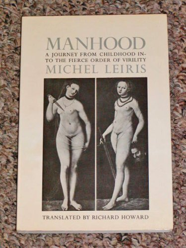 9780865471733: Manhood: A Journey from Childhood into the Fierce Order of Virility