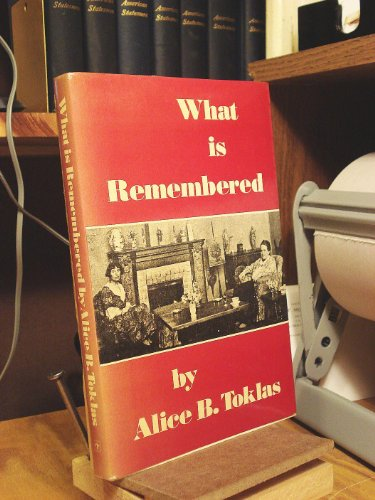 What Is Remembered: Toklas, Alice B.