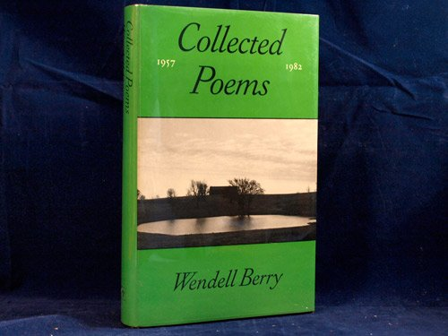 Collected Poems: 1957-1982: Berry, Wendell