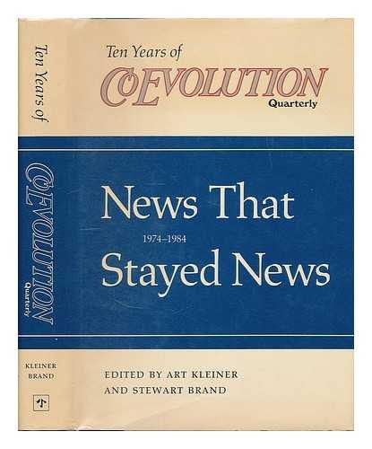 News That Stayed News, 1974-1984: Ten Years of Coevolution Quarterly: North Point Press