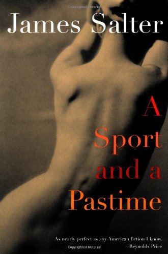 A Sport and a Pastime: A Novel: Salter, James