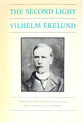 The Second Light : Selected Writings of: Ekelund, Vilhelm; Bruce,