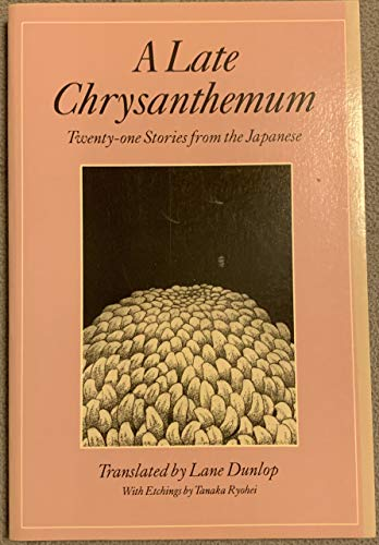 A Late Chrysanthemum: Twenty-one [21] Stories from the Japanese