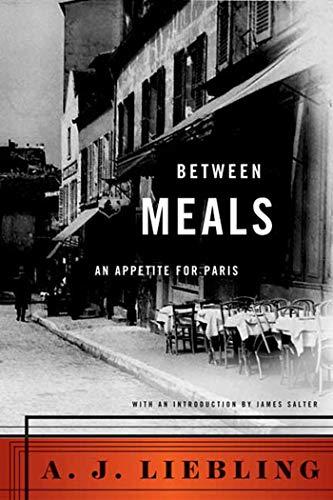 9780865472365: Between Meals: An Appetite for Paris