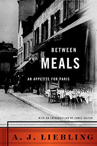 9780865472365: Between Meals: An Appetite for Paris