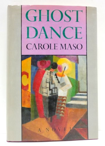 Ghost Dance (Signed): Maso, Carole