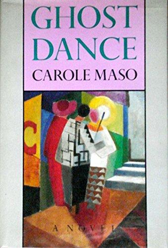 Ghost Dance (Signed): Maso, Carole