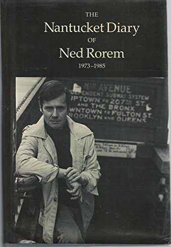9780865472594: The Nantucket Diary of Ned Rorem, 1973-1985