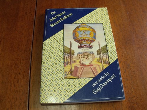 The Jules Verne Steam Balloon (Nine Stories) (0865472963) by Guy Davenport