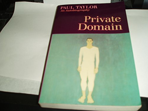 Private Domain: An Autobiography: Taylor, Paul