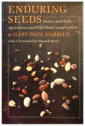 9780865473430: Enduring Seeds: Native American Agriculture and Wild Plant Conservation