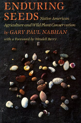 9780865473447: Enduring Seeds: Native American Agriculture and Wild Plant Conservation