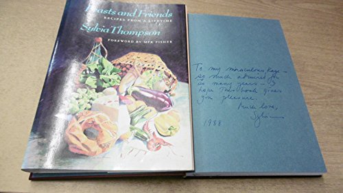 Feasts and Friends: Recipes from a Lifetime: Thompson, Sylvia