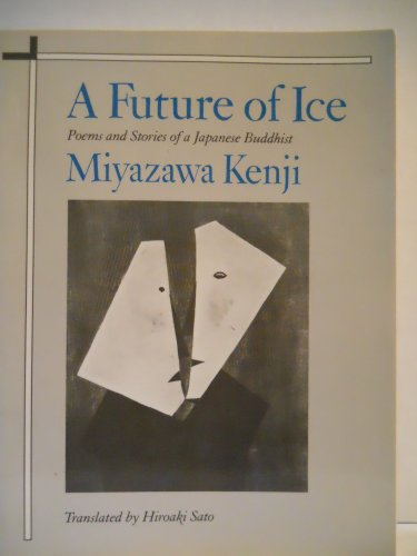 9780865473737: Future of Ice: Poems and Stories of a Japanese Buddhist