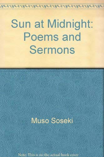 Sun at Midnight: Poems and Sermons: Muso Soseki, W.