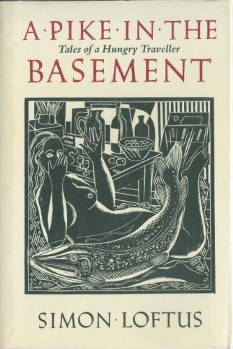 A Pike in the Basement: Tales of a Hungry Traveller [Traveler]