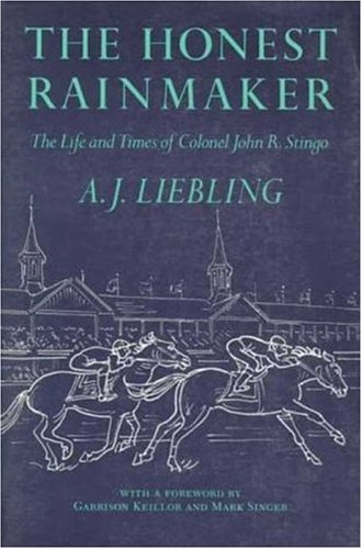 Honest Rainmaker: The Life and Times of: Liebling, A. J.