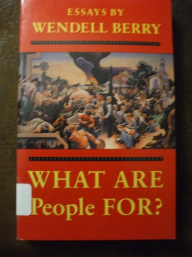 9780865474208: What Are People For?