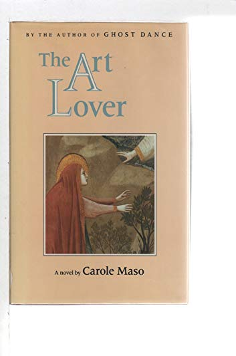 The Art Lover: Maso, Carole