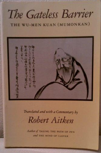 The Gateless Barrier: The Wu-Men Kuan (Mumonkan): Aitken, Robert