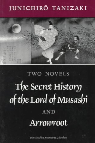 Two Novels: The Secret History of the: Tanizaki, Junichiro