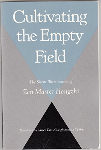 Cultivating the Empty Field: The Silent Illumination of Zen Master Hongzhi: Cheng-Chueh