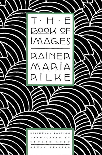 9780865474772: The Book of Images: Poems / Revised Bilingual Edition (English and German Edition)