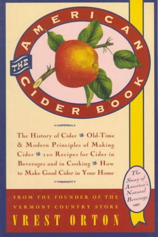THE AMERICAN CIDER BOOK the Story of America's Natural Beverage