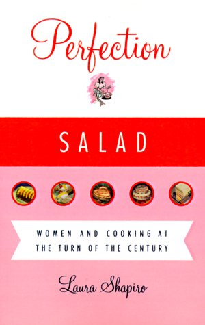 9780865474864: Perfection Salad: Women and Cooking at the Turn of the Century