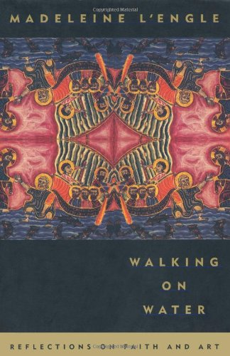 9780865474871: Walking on Water: Reflections on Faith and Art