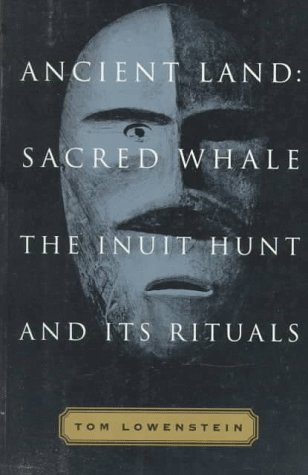 9780865474888: Ancient Land: Sacred Whale : The Inuit Hunt and Its Rituals