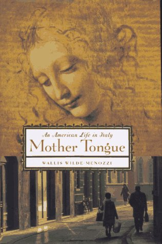 9780865475014: Mother Tongue: An American Life in Italy