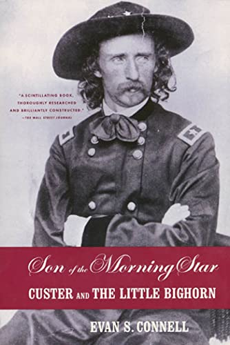 Son of the Morning Star: Custer and the Little Bighorn (0865475105) by Evan S. Connell