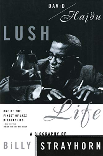9780865475120: Lush Life: A Biography of Billy Strayhorn