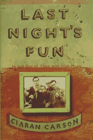 9780865475151: Last Night's Fun: In and Out of Time With Irish Music