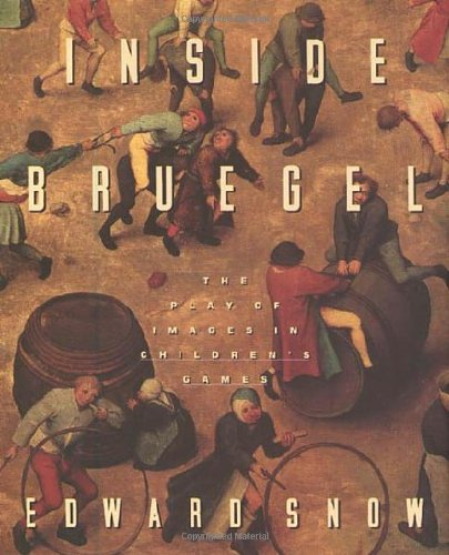 9780865475274: Inside Bruegel: The Play of Images in Children's Games