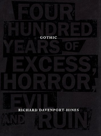 9780865475441: Gothic: Four Hundred Years of Excess, Horror, Evil and Ruin