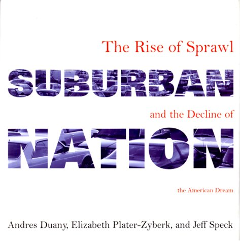 9780865475571: Suburban Nation: The Rise of Sprawl and the Decline of the American Dream