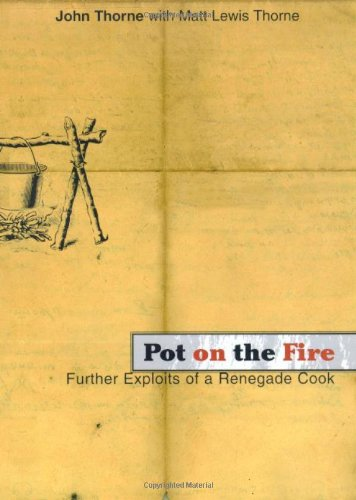 9780865475649: Pot on the Fire: Further Exploits of a Renegade Cook