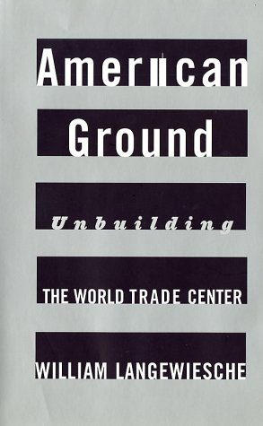 9780865475823: American Ground: Unbuilding the World Trade Center