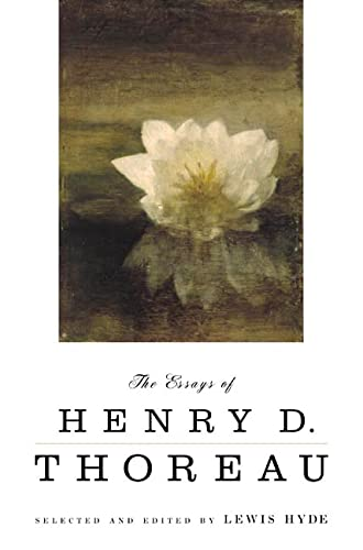 9780865475854: The Essays of Henry D. Thoreau: Selected and Edited by Lewis Hyde
