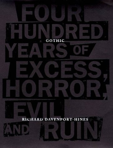 9780865475908: Gothic: Four Hundred Years of Excess, Horror, Evil and Ruin