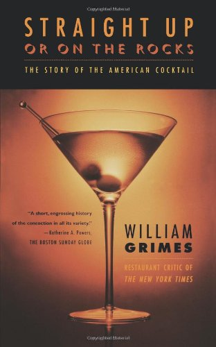 9780865476011: Straight Up or on the Rocks: The Story of the American Cocktail